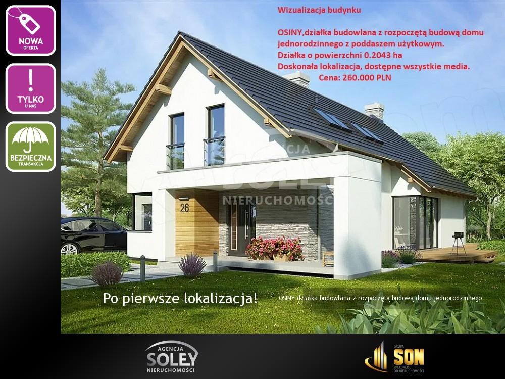 Nieruchomości: OSINY działka budowlana z rozpoczętą budową domu jednorodzinnego