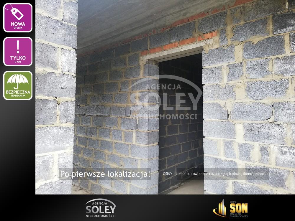 OSINY działka budowlana z rozpoczętą budową domu jednorodzinnego